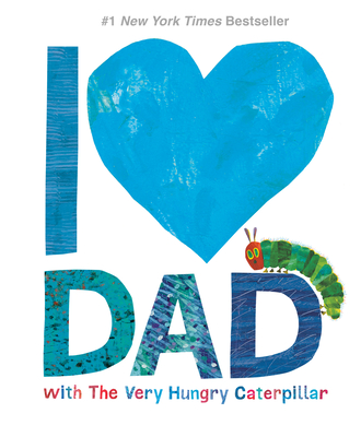 I Love Dad with the Very Hungry Caterpillar -