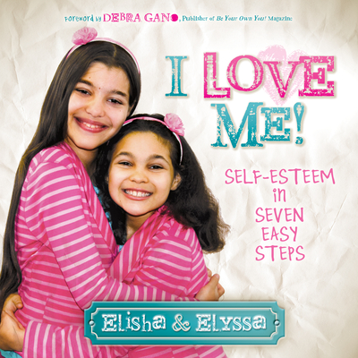 I Love Me: Self-Esteem in Seven Easy Steps -