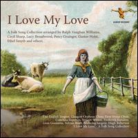 I Love My Love - Clarence Raybould (piano); Conchita Supervia (mezzo-soprano); English Singers; Frederic Collier (baritone);...