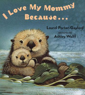 I Love My Mommy Because... - Gaylord, Laurel Porter