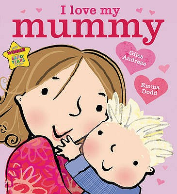 I Love My Mummy - Andreae, Giles