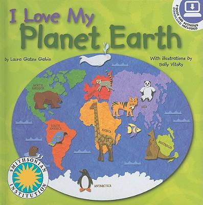 I Love My Planet Earth - Galvin, Laura Gates