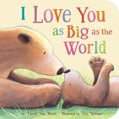 I Love You as Big as the World - Van Buren, David