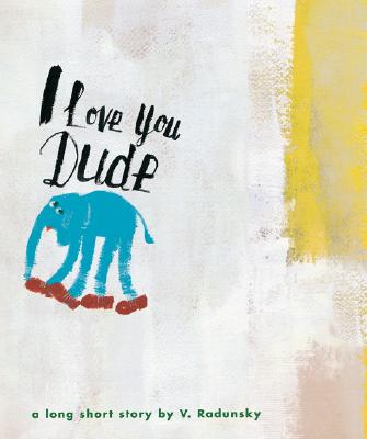 I Love You Dude - Radunsky, Vladimir