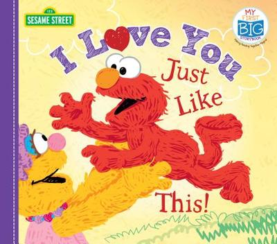 I Love You Just Like This! - Sesame Workshop