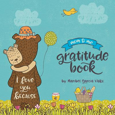 I Love Your Because: Mom & Me Gratitude Book - Valls, Maribel Garcia