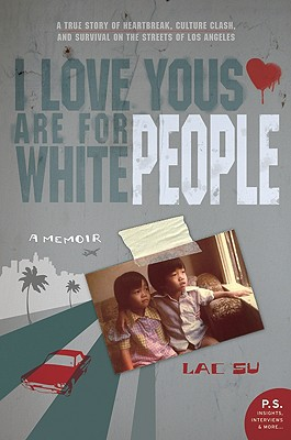 I Love Yous Are for White People: A Memoir - Su, Lac