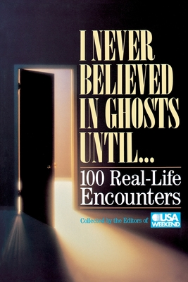 I Never Believed in Ghosts Until . . . - Usa Weekend, Weekend