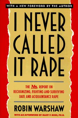 I Never Called It Rape - Warshaw, Robin, and Steinem, Gloria, and Tillet, Salamishah