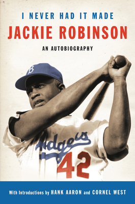 I Never Had It Made: The Autobiography of Jackie Robinson - Robinson, Jackie