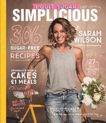I Quit Sugar: Simplicious - Wilson, Sarah