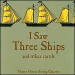 I Saw Three Ships..... and Other Carols