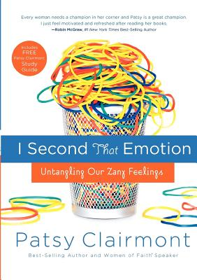 I Second That Emotion: Untangling Our Zany Feelings - Clairmont, Patsy