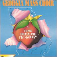 I Sing Because I'm Happy - Georgia Mass Choir