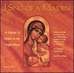 I Sing of a Maiden: A Mosaic of Motets to the Virgin Mary
