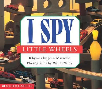 I Spy Little Wheels - Marzollo, Jean, and Wick, Walter (Illustrator)