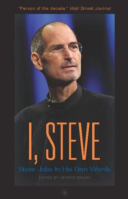 I, Steve: Steve Jobs in His Own Words - Beahm, George (Editor)