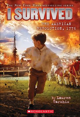 I Survived the American Revolution, 1776 - Tarshis, Lauren, and Dawson, Scott