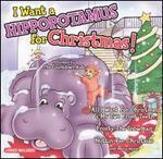 I Want a Hippopotamus for Christmas [Madacy]