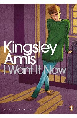 I Want It Now - Amis, Kingsley