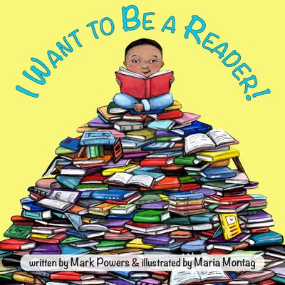 I Want to Be a Reader! - Powers, Mark