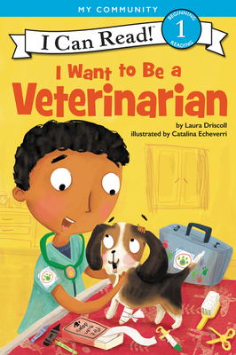 I Want to Be a Veterinarian - Driscoll, Laura