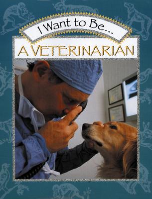 I Want to Be a Veterinarian - Maze, Stephanie