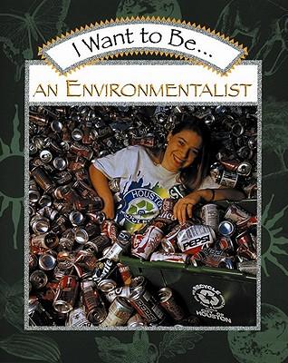 I Want to Be an Environmentalist - Maze, Stephanie