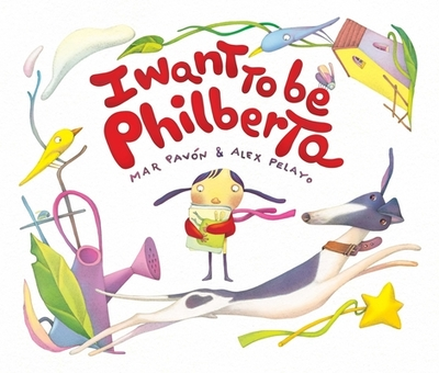 I Want to Be Philberta - Pavon, Mar, and Brokenbrow, Jon (Translated by)