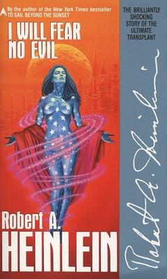 I Will Fear No Evil - Heinlein, Robert A