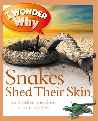 I Wonder Why Snakes Shed Their Skin - O'Neill, Amanda