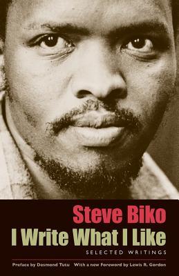 I Write What I Like: Selected Writings - Biko, Steve, and Stubbs C R, Aelred (Editor)