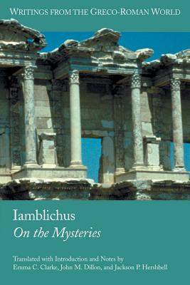 Iamblichus: On the Mysteries - Iamblichus, and Clarke, Emma C (Translated by), and Dillon, John M (Translated by)