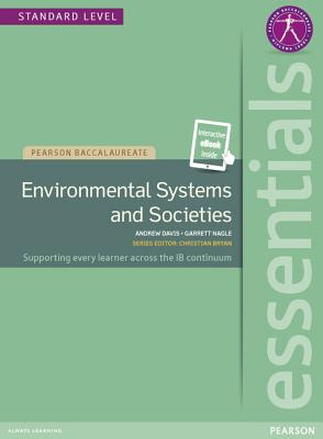 Ib Essentials Environmental Systems and Societies Student Text with Pearson Etext -