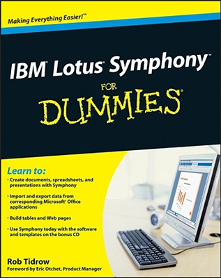IBM Lotus Symphony for Dummies - Tidrow, Rob