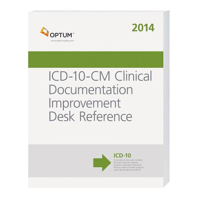 ICD-10-CM Clinical Documentation Improvement Desk Reference 2014 - OptumInsight