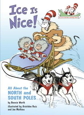 Ice Is Nice!: All about the North and South Poles - Worth, Bonnie