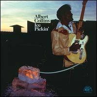Ice Pickin' - Albert Collins