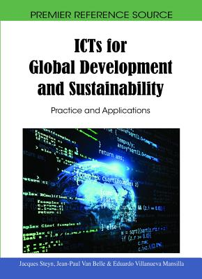 ICTs for Global Development and Sustainability: Practice and Applications - Steyn, Jacques (Editor)