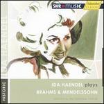 Ida Haendel Plays Brahms & Mendelssohn