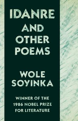 Idanre and Other Poems - Soyinka, Wole, Professor