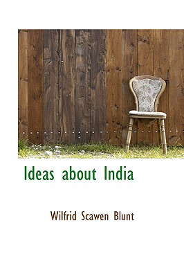 Ideas about India - Blunt, Wilfrid Scawen