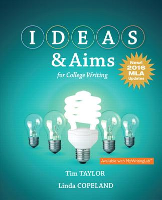 Ideas & Aims for College Writing, MLA Update - Taylor, Tim, and Copeland, Linda