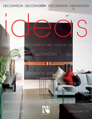 Ideas: Decoration - de Haro, Fernando, and Fuentes, Omar