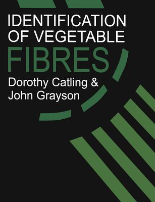 Identification of Vegetable Fibres - Catling, D