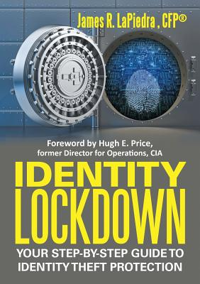 Identity Lockdown: Your Step-By-Step Guide to Identity Theft Protection - Lapiedra, Cfpa(r) James R