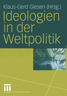 Ideologien in Der Weltpolitik - Giesen, Klaus-Gerd (Editor)