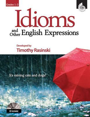 Idioms and Other English Expressions, Grades 1-3 - Rasinski, Timothy V, PhD
