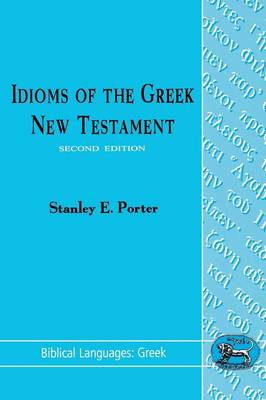 Idioms of the Greek New Testament - Porter, Stanley E