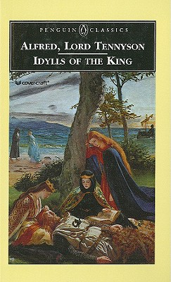 Idylls of the King - Tennyson, Alfred, Lord, and Gray, J M (Editor)